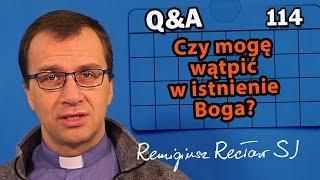 Czy mogę wątpić w istnienie Boga? [Q&A#114] Remigiusz Recław SJ