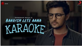 Baarish Lete Aana - Darshan Rawal || Karaoke With Lyrics || BasserMusic