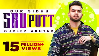 Gur Sidhu | Sau Putt (Official Video) |  Ft Gurlej Akhtar | Jassa Dhillon | Latest Punjabi Song 2021