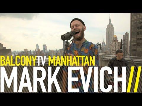 MARK EVICH - STUCK (BalconyTV)