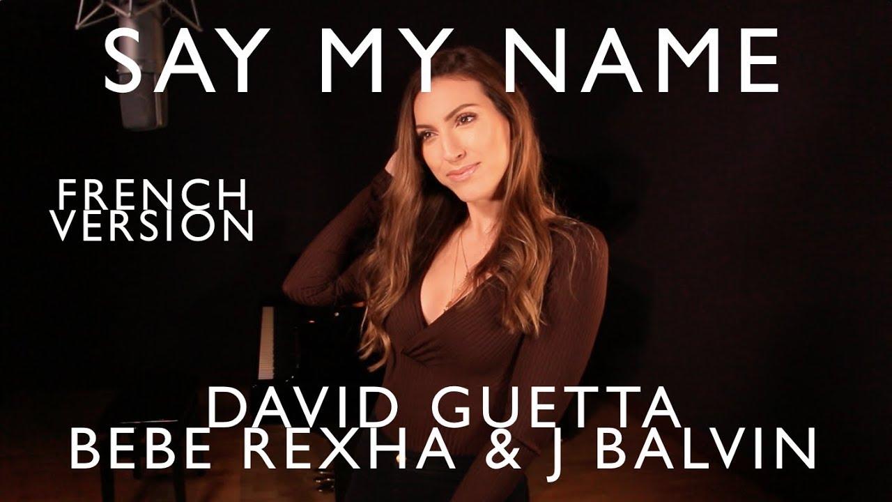 SAY MY NAME ( FRENCH VERSION ) DAVID GUETTA, BEBE REXHA & J BALVIN ( SARA'H COVER )