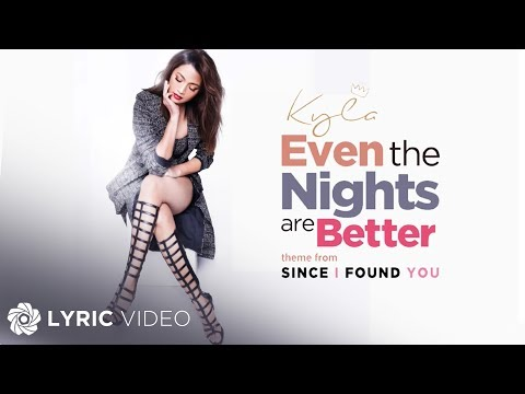 Kyla - Even The Nights Are Better (Official Lyric Video)