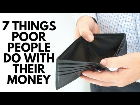 7 Things Poor People Do With Their Money