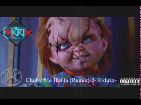 Chuky Me Habla-(Remix) by ΠExkrix¶∆€