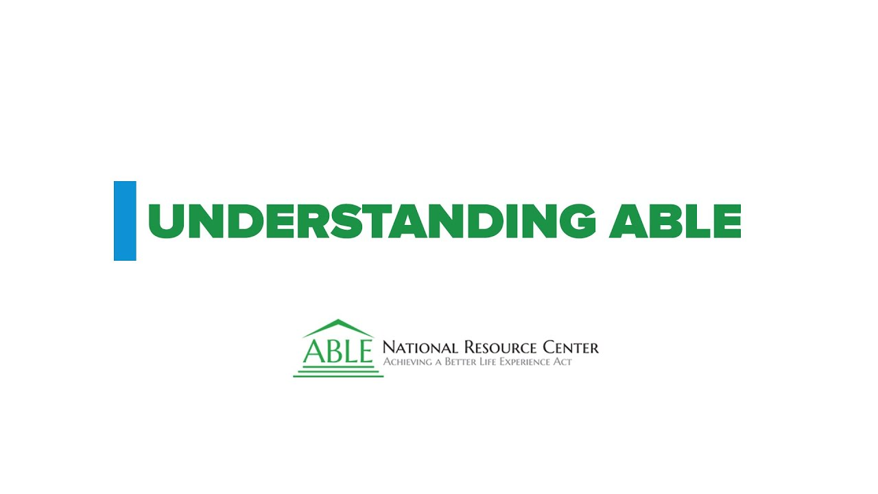 Able Accounts Offer New Choice For >> What Are Able Accounts Able National Resource Center