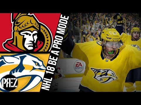 NHL 18 Be A Pro Mode - Nashville Predators vs Ottawa Senators Ep.60 (Xbox One X)