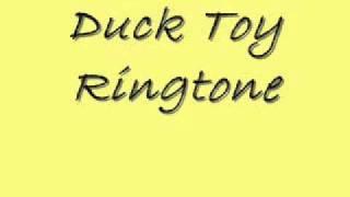 Duck Toy *RINGTONE*
