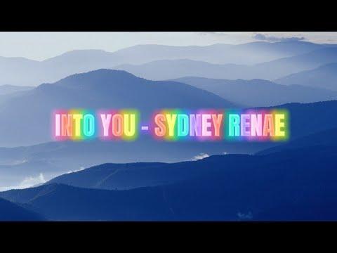 Download Into You - Sydney Renae (Lyrics)