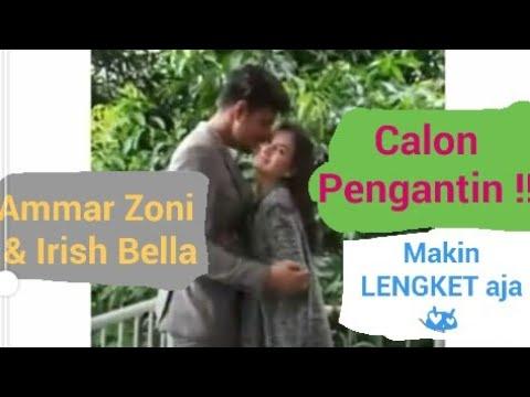 AMMAR ZONI & IRISH BELLA Calon PENGANTIN Baru Yang Makin LENGKET & MESRA!!  #terbaru
