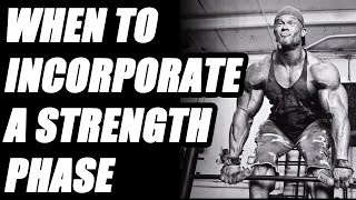 When To Incorporate A Strength Phase in Bodybuilding