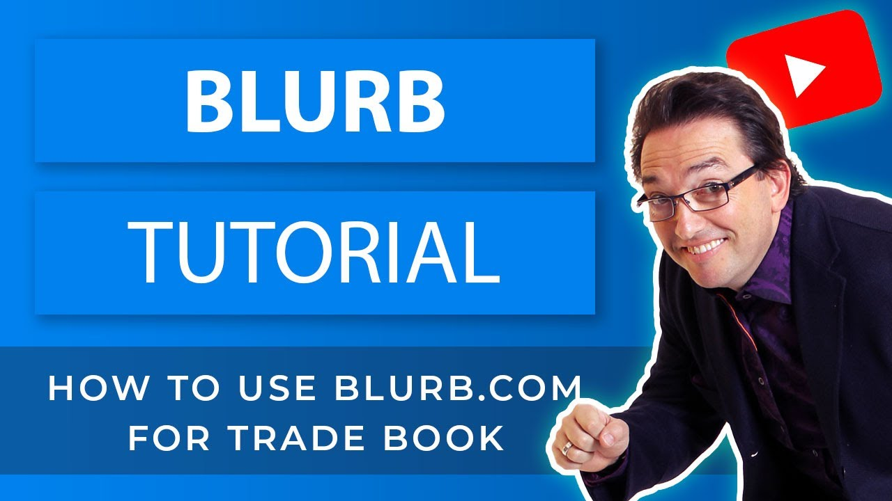 Blurb Tutorial - How to Publish A Book in eBook, Hardcover, Trade  Paperback, Pocket Size Format