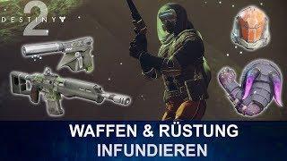 Destiny 2 Waffen & Rüstungen infundieren / verbessern (German/Deutsch)