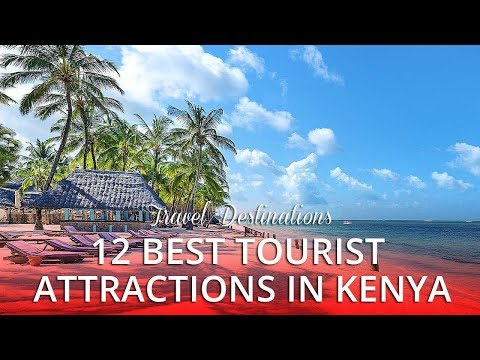 12 Best Tourist Attractions in Kenya Africa