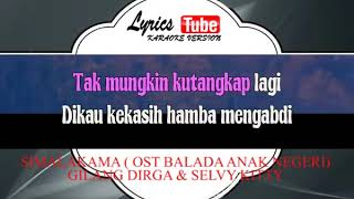 Lagu Karaoke GILANG DIRGA amp; SELVY KITTY  SIMALAKAMA OST BALADA ANAK NEGERI