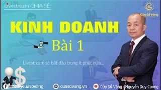 Bài học kinh doanh số 1 - Nguyễn Duy Cương
