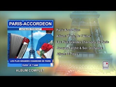 18 Titres - Accordéon Musette - Chansons De Paris - Album Complet - Jacques Ferchit