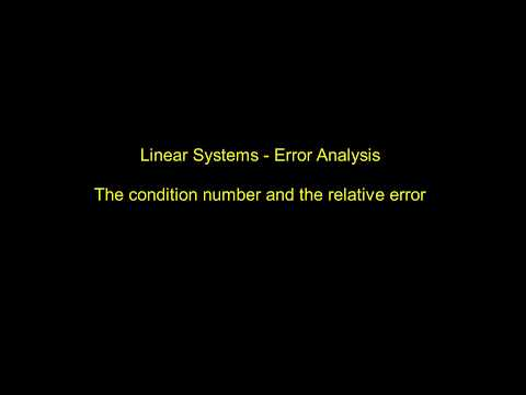 Numerical Solutions of Linear Systems - Error Analysis - Condition number