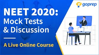 NEET 2020: Mock Tests & Discussion Course