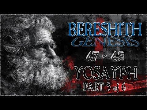 Genesis 47 & 48   Joseph : Part 5 of 6