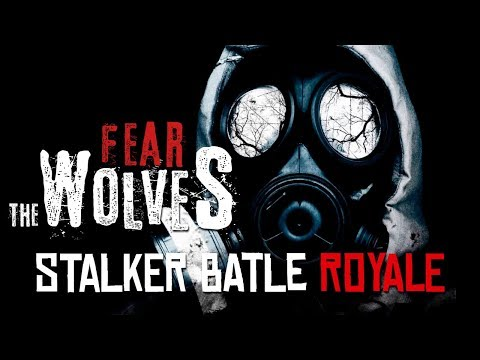 STALKER BATTLE ROYALE   Fear Of The Wolves - Se viene
