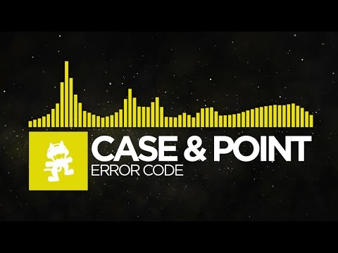 [Electro] - Case & Point - Error Code [Monstercat Release]