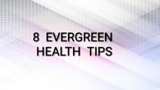 8 Evergreen Health Tips!