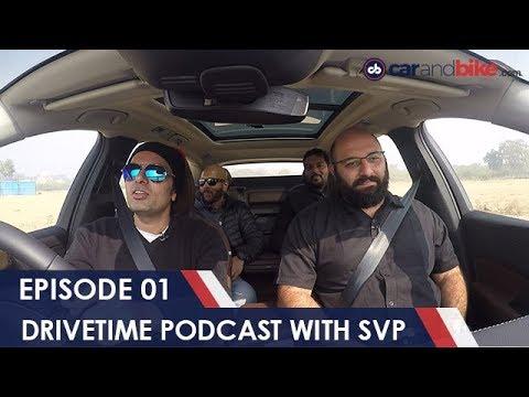 Drivetime with SVP - Podcast Episode 1 | NDTV carandbike