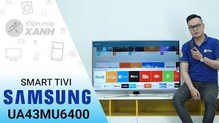 Smart Tivi Samsung 4K 43 inch UA43MU6400 - Hiện đại thông minh hơn với Samsung | Điện máy XANH