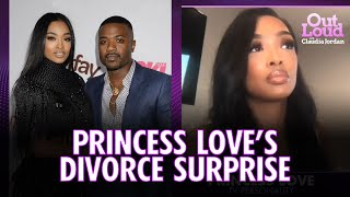 Princess Love on Ray J's Surprise Divorce | Out Loud with Claudia Jordan