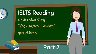 IELTS Reading - Yes No Not Given Questions Part 2