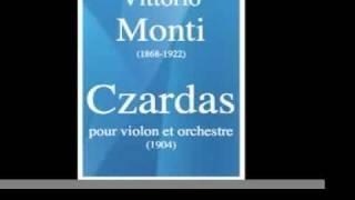Vittorio Monti (1868-1922) : Czardas, pour violon et orchestre (1904)