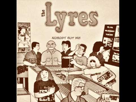 The Lyres - Nobody But Me