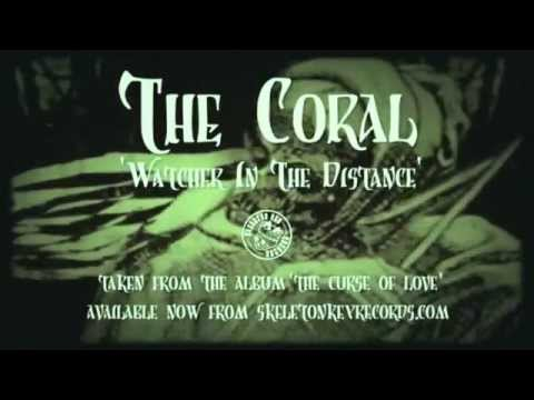 The Coral - Watcher In The Distance
