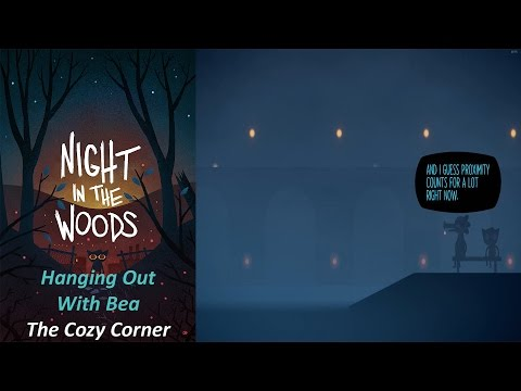 Night In The Woods - Hanging Out With Bea  - The Cozy Corner