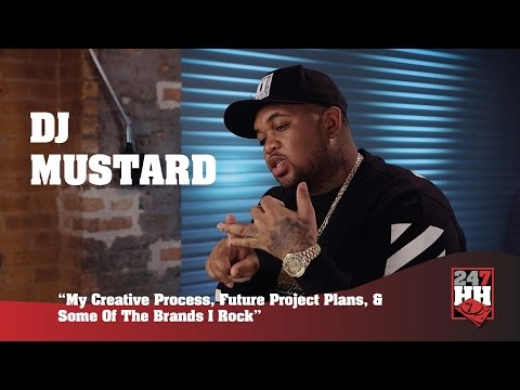 DJ Mustard - My Creative Process, Future Projects, & Brands That I Rock (247HH Exclusive)
