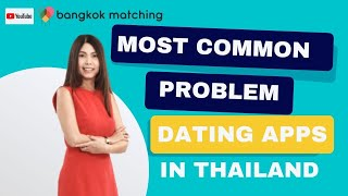 Thai dating app - Most Common Problems of Using Thai Dating App/Online Dating in Thailand for Expat