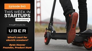 Ryan Hoover on the Future of Electric Scooters (Bird, Lime, Spin)
