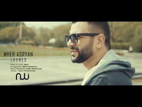 Mher Asryan - Lavn Es (NEW 2016)