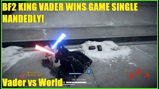 Star Wars Battlefront 2 - The BF2 King Darth Vader CARRIES Bad team by himself! Vader vs The World!