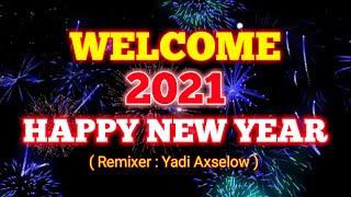 Download DJ 2021    WELCOME 2021 HAPPY NEW YEAR    DJ MALAM TAHUN BARU 2021