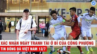 VN Sports 13/7 | Nóng: Hình ảnh đầu tiên của Công Phượng trên đất Bỉ, sao HAGL chấn thương nặng