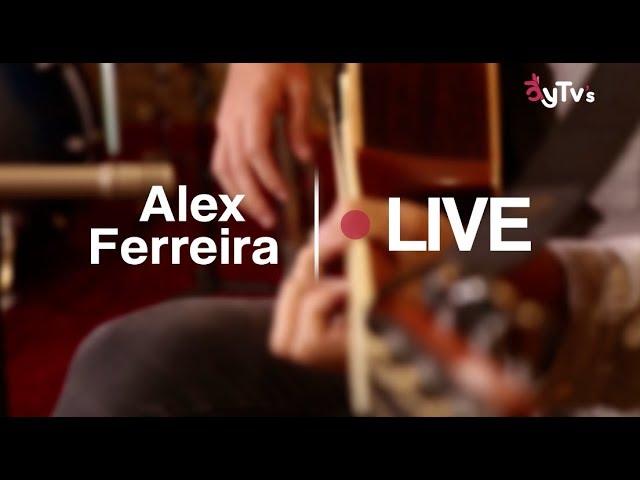 alex-ferreira-sesiones-aytv-s-aytv-s-musica