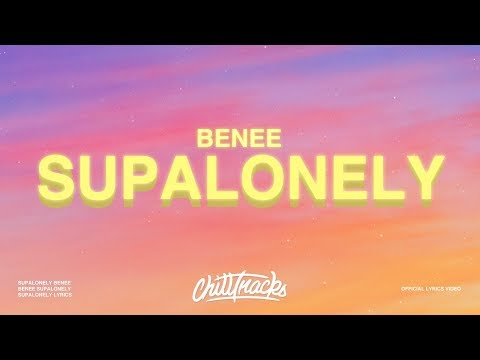 "BENEE - Supalonely (Lyrics) Ft. Gus Dapperton ""i Know I F Up I'm Just A Loser"""