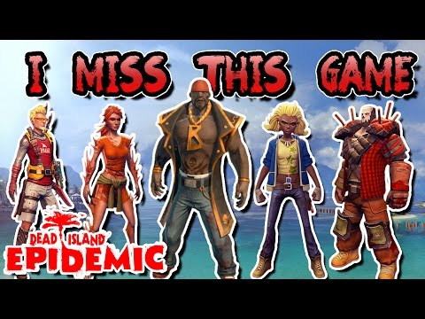 I REALLY Miss This Game! (Dead Island: Epidemic)