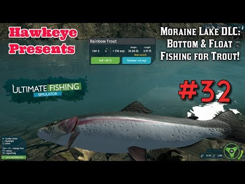 Ultimate Fishing Simulator #32: Moraine Lake DLC: Bottom & Float Fishing For Trout!