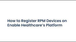 How to Register Your Remote Patient Monitoring Device