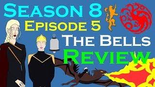 Game of Thrones: Season 8 Episode 5 - The Bells (Review)