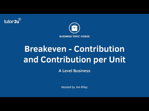 Breakeven Analysis: Contribution & Contribution per Unit