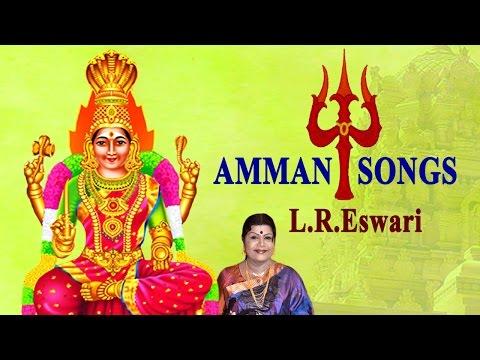 Best Of L. R. Eswari - Amman Songs - Tamil Devotional Songs - Jukebox
