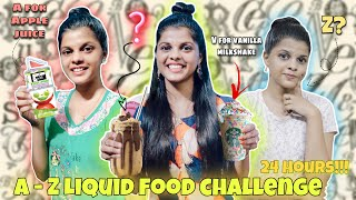I ate only LIQUID FOOD🥤in ALPHABETICAL Order for 24Hours!!*Gone Wrong*🥺